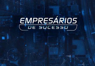 Participação Desentupidora Império no Programa Empresários de Sucesso